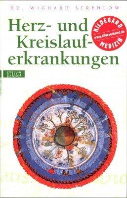 Herz- und Kreislauferkrankungen: Hildegard von Bingen. Das Gesundheitsprogramm (Alternativ heilen)