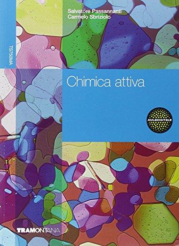 Chimica attiva. Vol. unico. Per le Scuole superiori