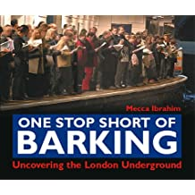 One Stop Short of Barking: Uncovering the London Underground
