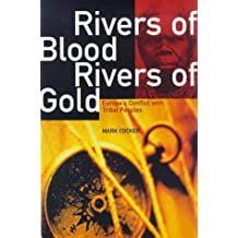 Rivers of Blood, Rivers of Gold: Europe's Conflict with Tribal Peoples