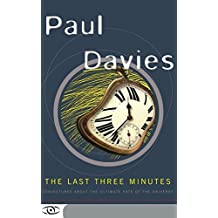 The Last Three Minutes: Conjectures About The Ultimate Fate Of The Universe (Science Masters) by Paul Davies (1997-01-09)