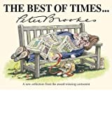 By Peter Brookes The Best of Times...: A Cartoon Collection