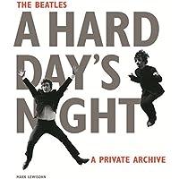 The Beatles. A hard day's night. A private archive. Ediz. illustrata
