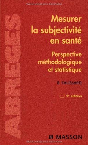 Mesurer la subjectivité en santé : Perspective méthodologique et statistique (Ancien prix éditeur : 39 euros)