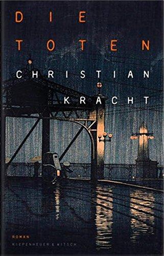 Buchseite und Rezensionen zu 'Die Toten: Roman' von Christian Kracht