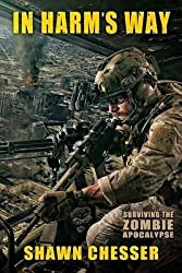 [In Harm's Way : Surviving the Zombie Apocalypse] (By (author) Shawn Chesser , Edited by Monique Happy) [published: September, 2014]