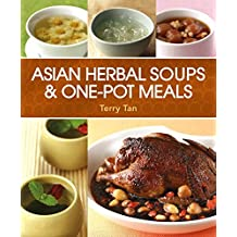 Asian Herbal Soups and One-Pot Meals by Terry Tan (2015-04-07)