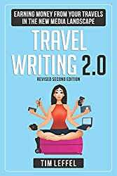 Travel Writing 2.0 (Second Edition): Earning Money From Your Travels in the New Media Landscape (English Edition)