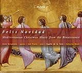 Feliz Navidad - Mediterrane Weihnachtsmusik der Renaissance