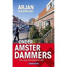 Onder Amsterdammers: Vier jaar wethouder in 020