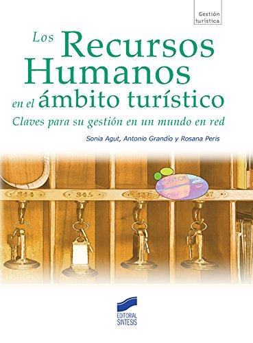 Los Recursos Humanos en el ámbito turístico por Sonia/Grandío, Antonio/Peris, Rosana Agut