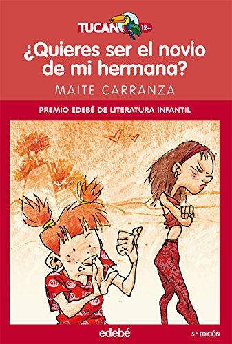 ¿Quieres ser el novio de mi hermana? (TUCAN ROJO) por Maite Carranza
