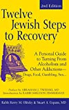 Twelve Jewish Steps to Recovery (2nd Edition): A Personal Guide to Turning from Alcoholism and Other Addictionsa Drugs, Food, Gambling, Sex.
