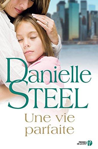 Une Vie Parfaite por Danielle Steel