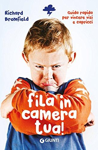 fila-in-camera-tua-guida-pratica-per-superare-vizi-capricci-italian-edition