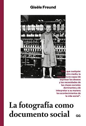 Descargar Libro La fotografía como documento social de Gisèle Freund