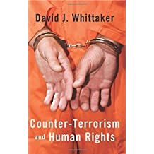 Counter-Terrorism and Human Rights by David J. Whittaker (2009-08-13)