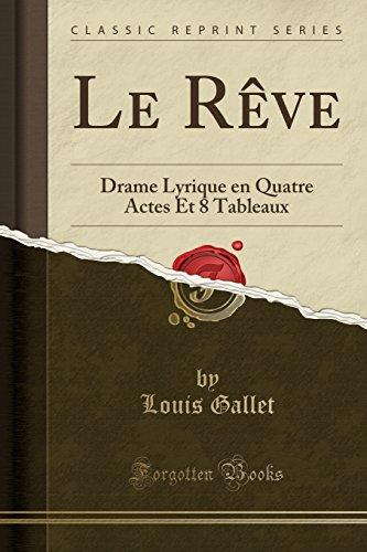 le-reve-drame-lyrique-en-quatre-actes-et-8-tableaux-classic-reprint