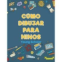Cómo dibujar para ninos (Spanish Edition)