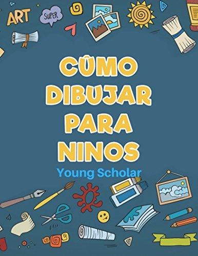 Cómo dibujar para ninos por Young Scholar