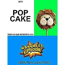 CAKEPOPS KABOOM Todo sobre como hacerlos y mas (SPANISH VERSION): Aprenda a elaborar cake pops, recetas,diseños, presentación y mas detalles