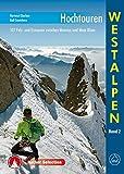 Hochtouren Westalpen Band 2: 101 Fels- und Eistouren zwischen Monviso und Mont Blanc (Rother Selection)