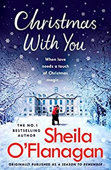 Christmas With You: Curl up for a feel-good Christmas treat with No. 1 bestseller Sheila O'Flanagan by [O'Flanagan, Sheila]
