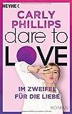 Im Zweifel für die Liebe: Dare to Love 6 - Roman