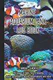 Marine Aquarium Tank Log Book: Coral Reef Daily record keeping for a half year 6 months, water parameters, dosing, observations and more for the ... and care of a marine saltwater aquarium tank