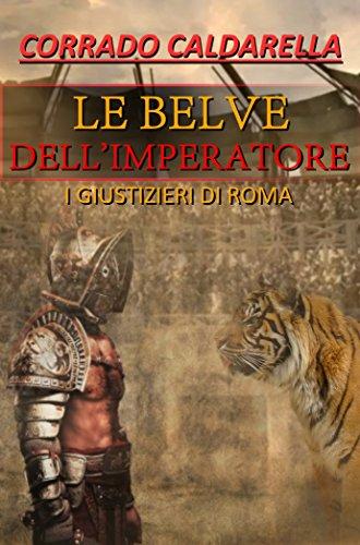 Le belve dell'imperatore: I giustizieri di Roma