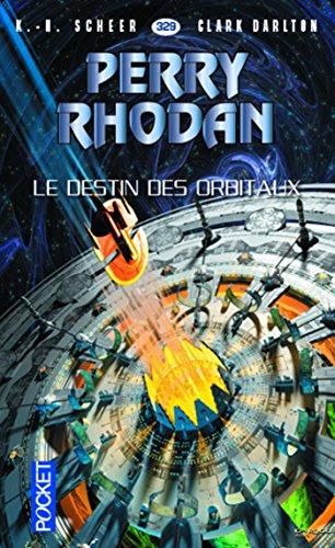 Perry Rhodan n°329 - Le Destin des Orbi...