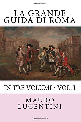 La Grande Guida di Roma por Mauro Lucentini