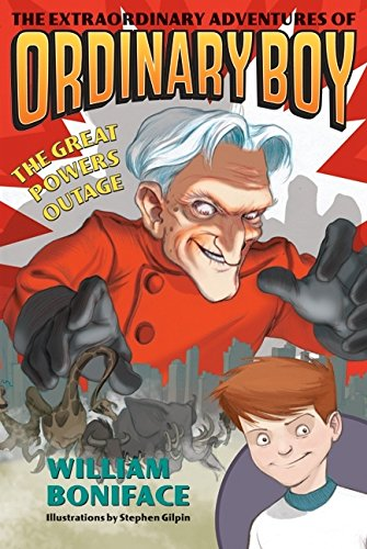 The Great Powers Outage The Extraordinary Adventures Of Ordinary Boy