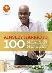 100 Meals in Minutes (My Kitchen Table) by Ainsley Harriott (2012-04-01)