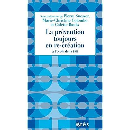 La prévention toujours en re-création: à l'école de la PMI (1001 et +)