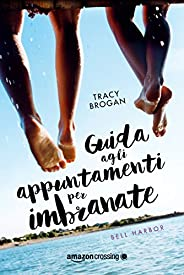 Guida agli appuntamenti per imbranate (Bell Harbor Vol. 1)