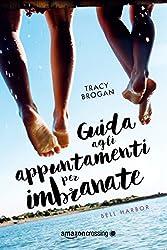 Guida agli appuntamenti per imbranate (Italian Edition)