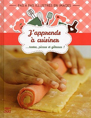 J'apprends à cuisiner (Tartes-Pizzas-Gâteaux)