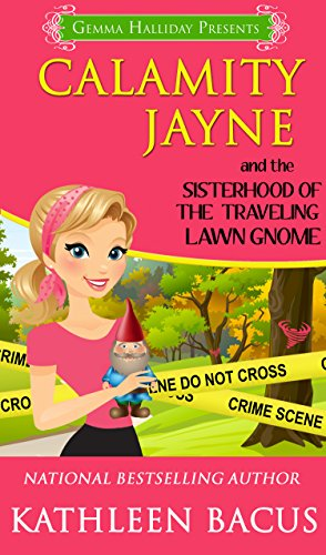Calamity Jayne and the Sisterhood of the Traveling Lawn Gnome (Calamity Jayne Mysteries Book 8) (English Edition)