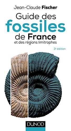 Guide des fossiles de France - 3e éd. - et des régions limitrophes