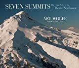 Seven Summits: The High Peaks of the Pacific Northwest by Michael Lanza (2005-10-11)