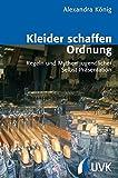 Kleider schaffen Ordnung: Regeln und Mythen jugendlicher Selbst-Präsentation (Analyse und Forschung) - Alexandra König