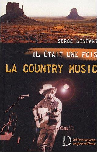 Il était une fois la Country Music : La Country Music par ceux qui l'ont faite