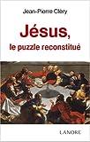 Jésus, le puzzle reconstitué