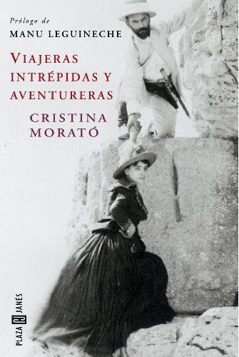 Viajeras intrépidas y aventureras por Cristina Morató
