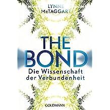 The Bond: Die Wissenschaft der Verbundenheit