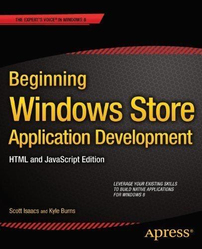 Beginning Windows 8 Application Development: HTML and JavaScript Edition