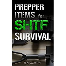 Prepper Items for SHTF Survival: Survival Items Every Prepper Should Have (English Edition)