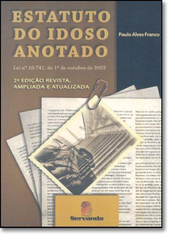 ESTATUTO DO IDOSO ANOTADO - 2 ED.