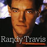 The Platinum Collection : Randy Travis
